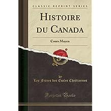 Histoire Du Canada: Cours Moyen (Classic Reprint)