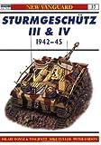Sturmgeschütz III and IV 1942-45, Hilary L. Doyle and Tom Jentz, 1841761826
