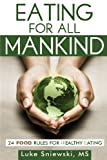 Eating for All Mankind, Luke Sniewski, 0989911101