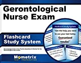 Gerontological Nurse Exam Flashcard Study System: Gerontological Nurse Test Practice Questions & Review for the Gerontological Nurse Exam (Cards)
