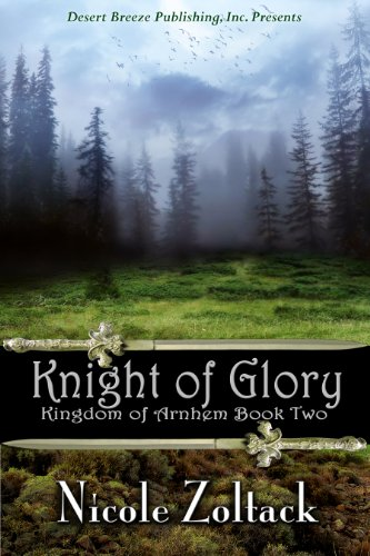 Book: Knight of Glory (Kingdom of Arnhem, Book 2) by Nicole Zoltack