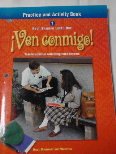 Holt Spanish Level One VEN CONMIGO: Practice and Activity Book, Teachers Edition with Overprinted Answers
