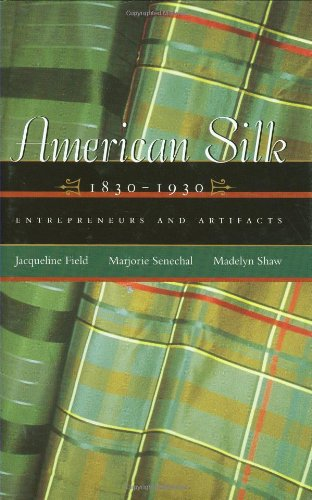 American Silk, 1830-1930: Entrepreneurs and Artifacts (Costume Society of America Series) by Brand: Texas Tech University Press (Image #2)