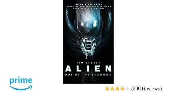 7bb225cd Amazon.com: Out of the Shadows (Alien) (9781781162682): Tim Lebbon: Books