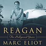 Reagan: The Hollywood Years | Marc Eliot