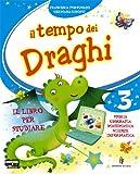 Il tempo dei draghi. Con espansione online. Per la 3ª classe elementare