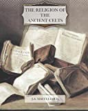 The Religion of the Ancient Celts, J. Macculloch, 1475164483