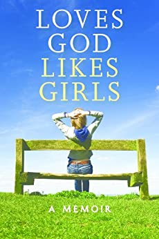 Loves God Likes Girls: A Memoir by [Gary, Sally]