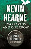 Two Ravens and One Crow by Kevin Hearne front cover