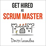 #6: Get Hired as Scrum Master: Guide for Agile Job Seekers and People Hiring Them