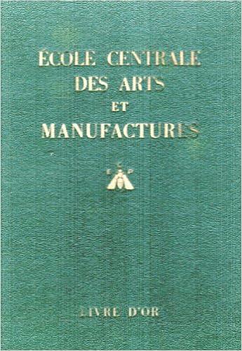 Lire Ecole Centrale des Arts et Manufactures - Livre d'Or- pdf ebook