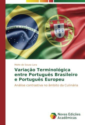 Variação Terminológica entre Português Brasileiro e Português Europeu: Análise contrastiva no âmbito da Culinária