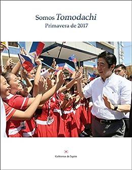 Somos Tomodachi Primavera de 2017 (Spanish Edition) by [Gobierno de Japón]
