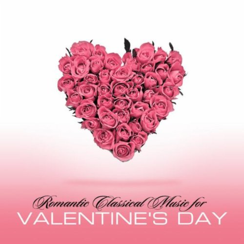 Romantic Classical Music for Valentine\'s Day by Various artists on ...