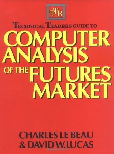 Technical Traders Guide to Computer Analysis of the Futures Markets by McGraw-Hill Education