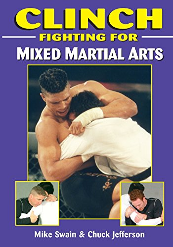 Clinch Fighting for Mixed Martial Arts (Mike Chris Bib &)