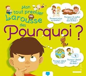 """Afficher """"Mon tout premier Larousse des pourquoi ?"""""""