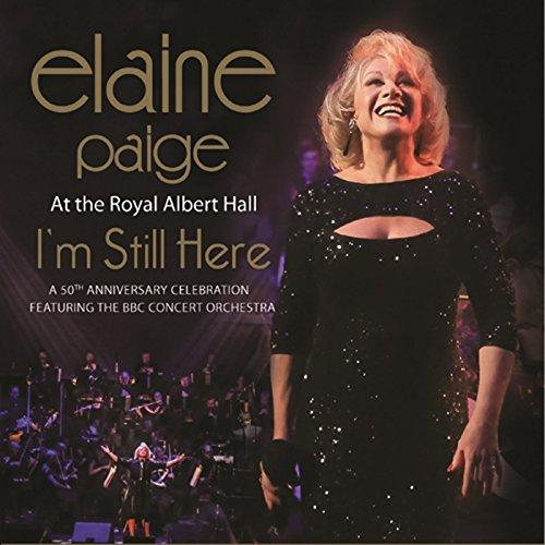 エレイン・ペイジ / I'M STILL HERE - LIVE AT THE ROYAL ALBERT HALLA 50TH ANNIVERSARY CELEBRATION FEATURING THE BBC