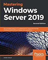 Mastering Windows Server 2019, 2nd Edition