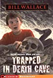 Trapped in Death Cave, Bill Wallace, 0689853416