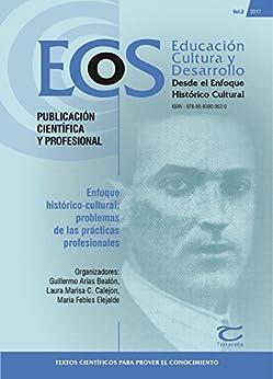 Enfoque histórico-cultural: Problemas de las Práticas Profisionales (ECOS) por [Arias Beatón, Guillermo]