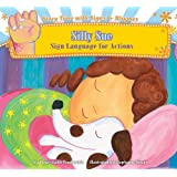Silly Sue: Sign Language for Actions (Story Time With Signs & Rhymes)