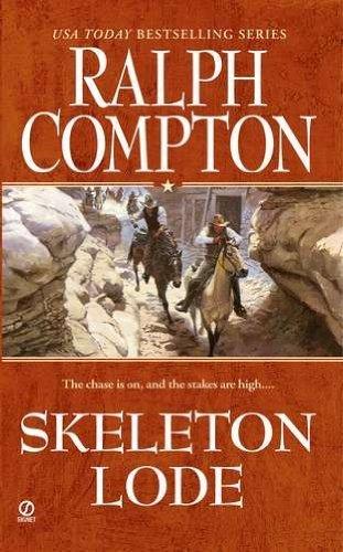 Ralph Compton Skeleton Lode (Ralph Compton Western Series) by Compton, Ralph (June 7, 2011) Mass Market Paperback (Lode Skeleton)