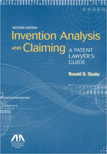 Written by Ronald D. Slusky: Invention Analysis and Claiming: A ...