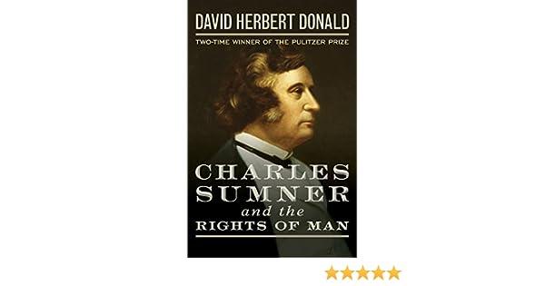 Amazon Charles Sumner And The Rights Of Man Ebook David