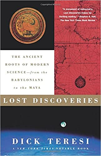 Lost Discoveries: The Ancient Roots of Modern Science--from the ...