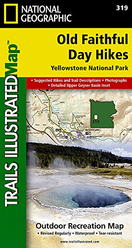 Old Faithful Day Hikes: Yellowstone National Park (National Geographic Trails Illustrated Map)