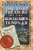 The Lost Treasure of the Knights Templar, Steven Sora, 0892817100