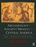 img - for Archaeology of Ancient Mexico and Central America: An Encyclopedia book / textbook / text book