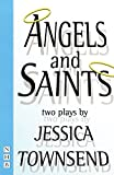 Angels & Saints: Two Plays (Nick Hern Books)
