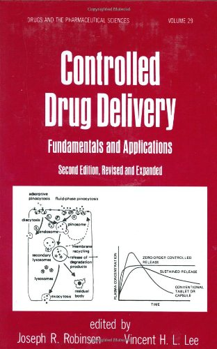 Controlled Drug Delivery: Fundamentals and Applications, Second Edition (Drugs and the Pharmaceutical Sciences)