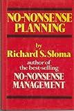 No-Nonsense Planning, Richard S. Sloma, 0029295203