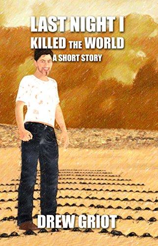 Books : Last Night I Killed the World (A Short Story)