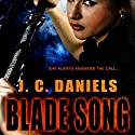 Blade Song Audiobook by J. C. Daniels Narrated by Maxine Mitchell