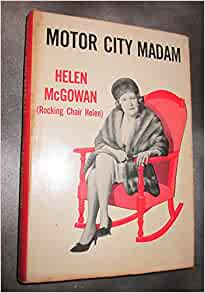 Motor City Madam Helen Mcgowan Books