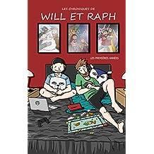 Les chroniques de Will et Raph - Les premières années