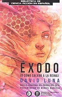 ÉXODO: (O CÓMO SALVAR A LA REINA) (Biblioteca de Ciencia Ficción en