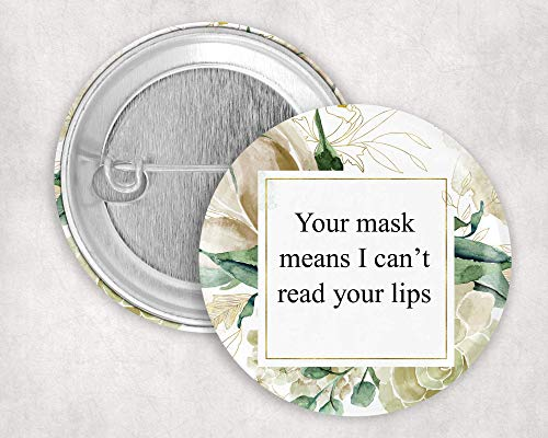 Your Mask Means I Can't Read Your Lips Button