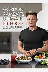 Gordon Ramsay Ultimate Fit Food [Hardcover] [Jan 04, 2018] Gordon Ramsay Hardcover