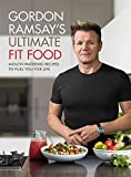 Gordon Ramsay Ultimate Fit Food [Hardcover] [Jan
