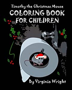 Timothy the Christmas Mouse Coloring Book For Children