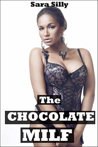 The Chocolate MILF (Taboo BWWM Mature Older Woman Younger Man First Time Seduction Story)