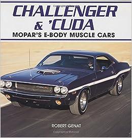 Challenger Cuda Mopar S E Body Muscle Cars Robert Genat