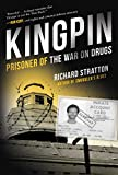 Kingpin: Prisoner of the War on Drugs (Cannabis Americanan: Remembrance of the War on Plants, Book 2) (Cannabis Americana: Remembrance of the W)