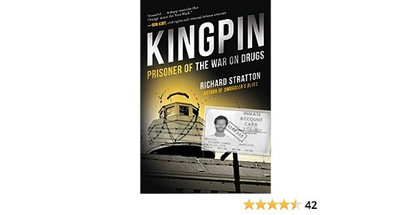 Kingpin: Prisoner of the War on Drugs Cannabis Americanan ...