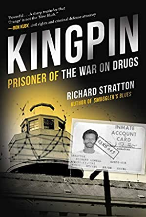 Kingpin: Prisoner of the War on Drugs (Cannabis Americanan: Remembrance of the War on Plants, Book 2) (Cannabis Americana: Remembrance of the W) ...
